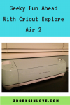 Geeky Fun Ahead With the Cricut Explore Air 2